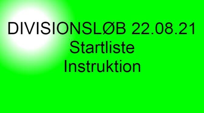 Startliste og instruktion til Divisionsløb den 22. august